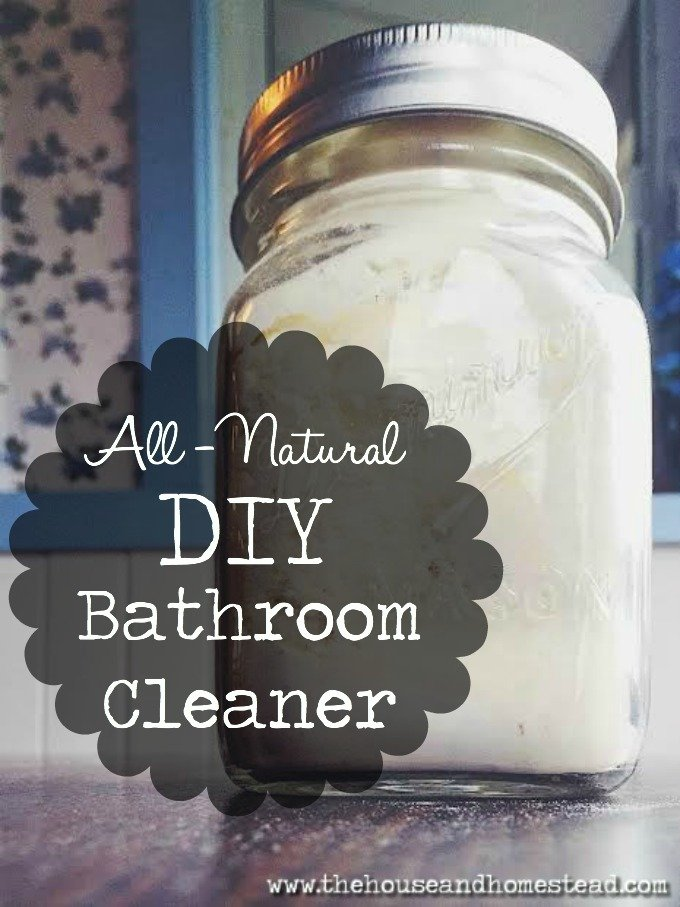AllNatural DIY Bathroom Cleaner The House Homestead - All natural bathroom cleaner